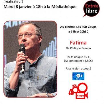 Fatima /Rencontre avec Philippe Faucon/ le 08 janvier à 20h30