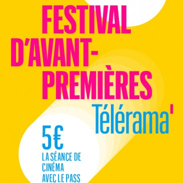 FESTIVAL D'AVANT-PREMIERES Télérama